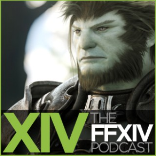 XIV - The Final Fantasy XIV Podcast Video Edition