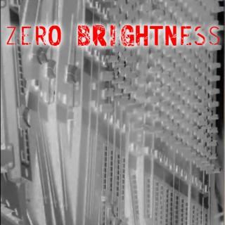 Zero Brightness