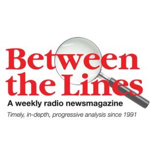 Between The Lines Radio Newsmagazine podcast (consumer distribution)