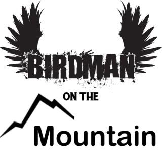 Birdman on The Mountain