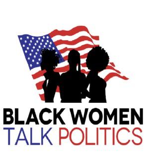 Black Women Talk Politics