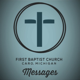 Caro First Baptist Messages