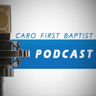 Caro First Baptist Podcast