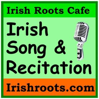 Irish Song and Recitation: History, Chat and Sing