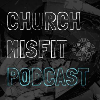 Church Misfit Podcast