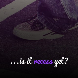 Is it Recess Yet? Confessions of a Former Child Prodigy