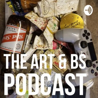 Art and BS Podcast