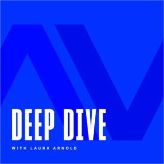 Deep Dive with Laura Arnold