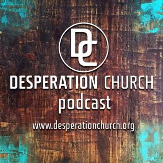 Desperation Church Sermons