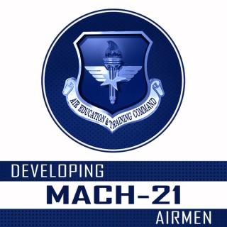 Developing Mach-21 Airmen