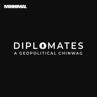 Diplomates - A Geopolitical Chinwag
