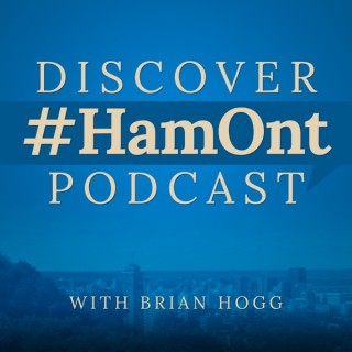 Discover #HamOnt Podcast With Brian Hogg