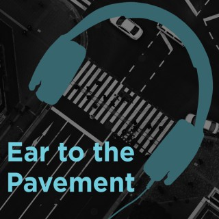 Ear to the Pavement