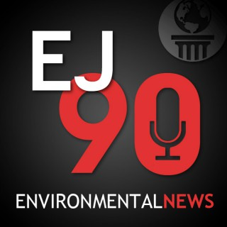 EJ90: Environmental News Updates in Ninety Seconds