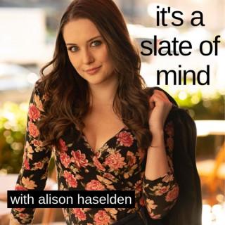 It's a Slate of Mind