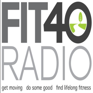 FIT 40 Radio-  find lifelong fitness one interview, one workout, and one race at a time as we explore Maine and New England.