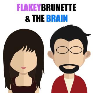 Flakey Brunette & The Brain