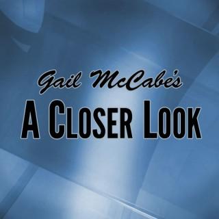Gail McCabe's A Closer Look