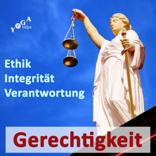Gerechtigkeit, Integrität, Ethik, Verantwortung