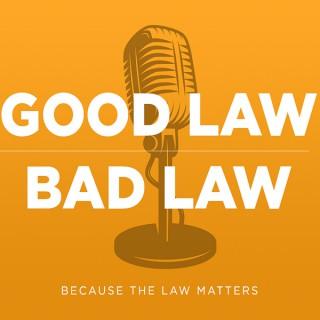 Good Law | Bad Law