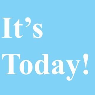 It's Today!