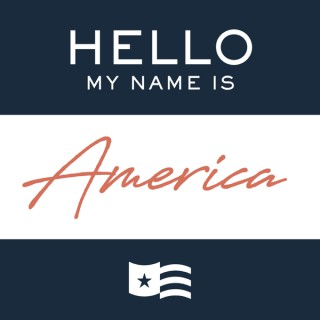 Hello My Name is America