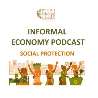 Informal Economy Podast: Social Protection