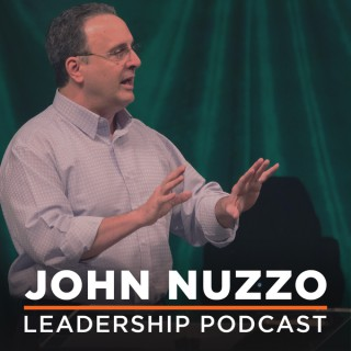 John Nuzzo Leadership Podcast   A pastor's insights on leadership for the whole church