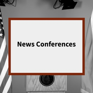 News Conferences Podcast