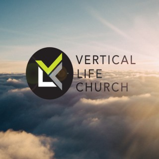 Official Podcast of Vertical Life Church