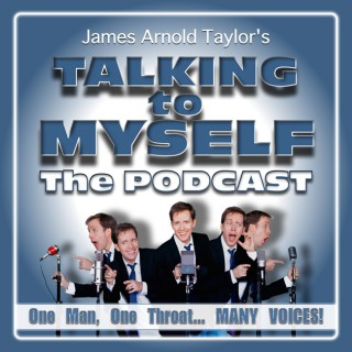 James Arnold Taylor's Talking to Myself The Podcast