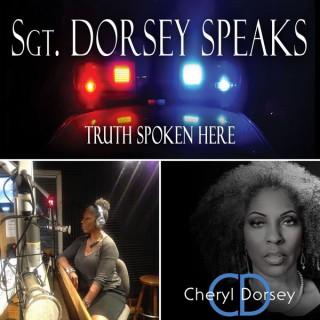 Sgt Dorsey Speaks
