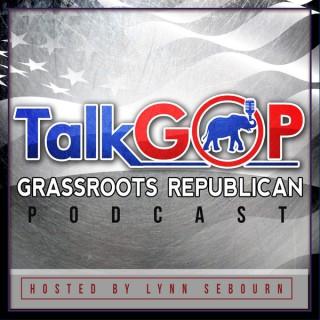 TalkGOP - Conservative Grass Roots Republican Talk