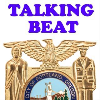 Talking Beat - from the Portland Police Bureau