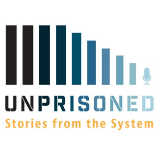 Unprisoned: Stories From The System
