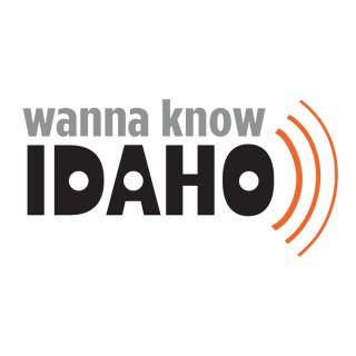 Wanna Know Idaho
