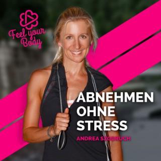 Abnehmen ohne Stress -  Mit Fitness, Yoga und Achtsamkeit zu einem gesunden Lifestyle