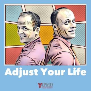 Adjust Your Life
