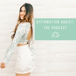 Affirmation Addict Podcast