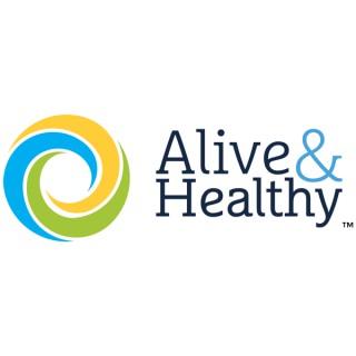 Alive & Healthy