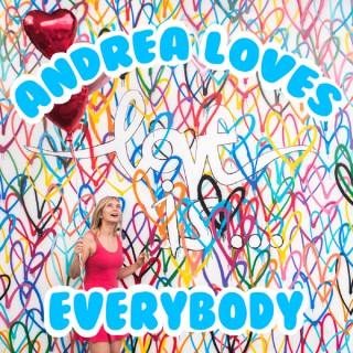 Andrea Loves Everybody w/Andrea Guzzetta