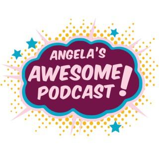Angela's Awesome Podcast