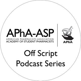 APhA-ASP Off Script Podcast Series