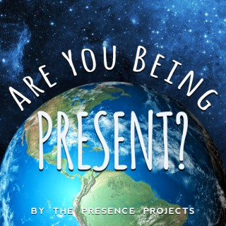 Are You Being Present?