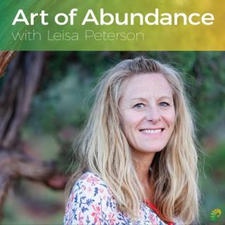 Art of Abundance with Leisa Peterson: Abundance Coaching | Belief Transformation | Wealth | Self-Realization