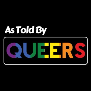 As Told By Queers' Podcast