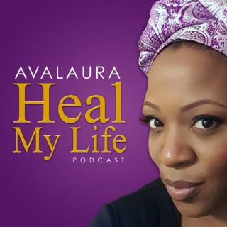 Avalaura Heal My Life Podcast