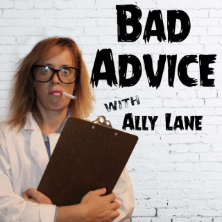 Bad Advice with Ally Lane