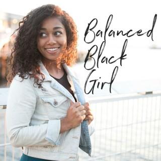 Balanced Black Girl Podcast