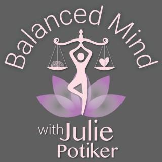 Balanced Mind with Julie Potiker